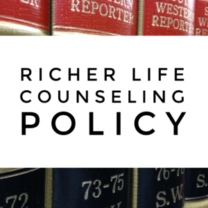 Richer Life Counseling Las Vegas Marriage and Family Therapy  Counseling Policies.